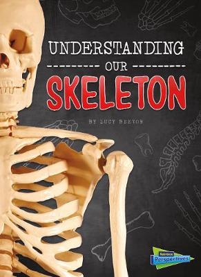 Understanding Our Skeleton book