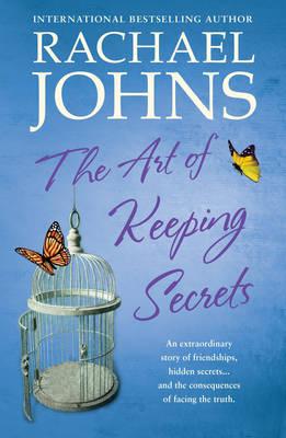 THE ART OF KEEPING SECRETS by Rachael Johns