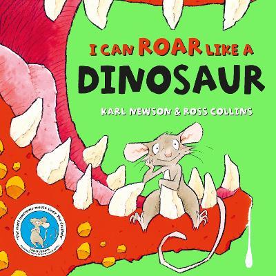 I can roar like a Dinosaur by Karl Newson