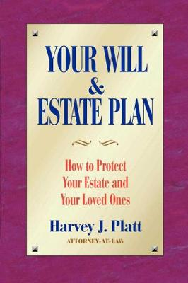 Your Will and Estate Plan by Harvey J. Platt