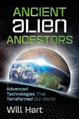 Ancient Alien Ancestors by Will Hart