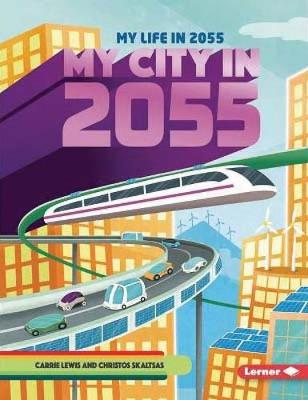 My City in 2055 by Carrie Lewis
