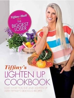 Tiffiny's Lighten up Cookbook book