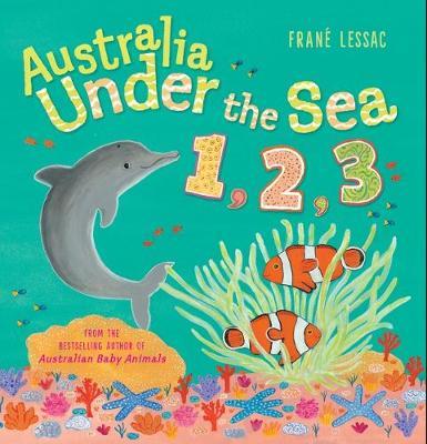 Australia Under the Sea 1 2 3 by Frane Lessac