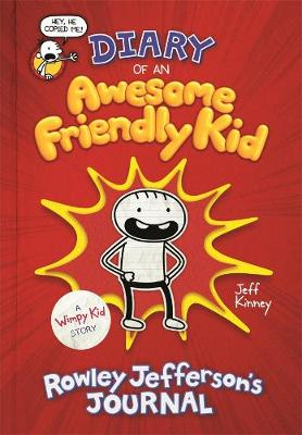 Diary of an Awesome Friendly Kid: Rowley Jefferson's Journal by Jeff Kinney
