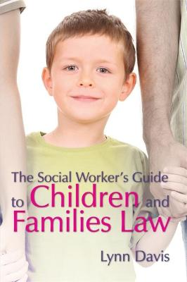 Social Worker's Guide to Children and Families Law book