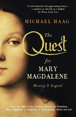 The Quest For Mary Magdalene by Michael Haag