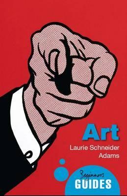 Art: A Beginner's Guide by Laurie Schneider Adams