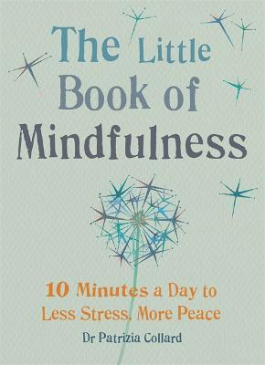 The Little Book of Mindfulness by Dr. Patrizia Collard