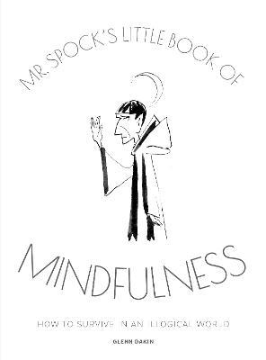 Mr Spock's Little Book of Mindfulness by Glenn Dakin
