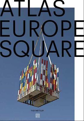 Atlas Europe Square by Yves Mettler