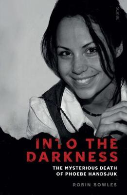 Into the Darkness: the mysterious death of Phoebe Handsjuk book
