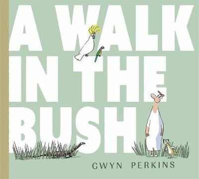 Walk in the Bush by Gwyn Perkins