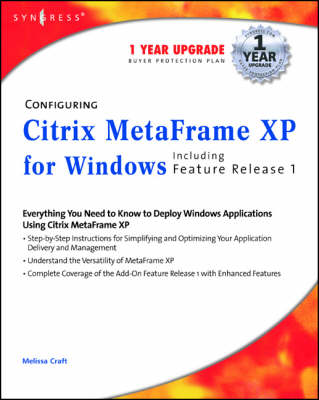 Configuring Citrix MetaFrame XP for Windows Including Feature Release 1 by Melissa Craft