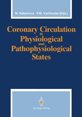 Coronary Circulation in Physiological and Pathophysiological States by Motoomi Nakamura