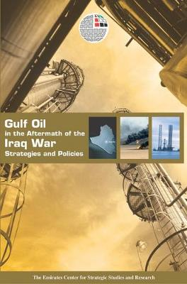 Gulf Oil in the Aftermath by Emirates Center for Strategic Studies & Research