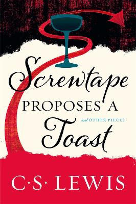 Screwtape Proposes a Toast by C. S. Lewis