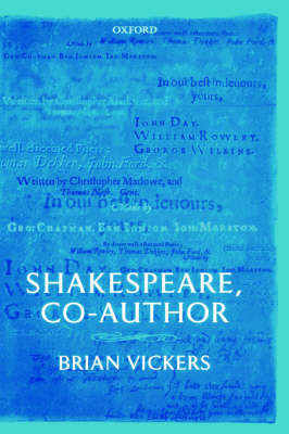 Shakespeare, Co-Author by Brian Vickers