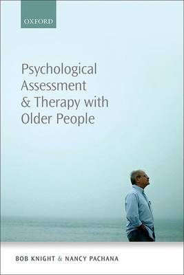 Psychological Assessment and Therapy with Older Adults by Bob G. Knight