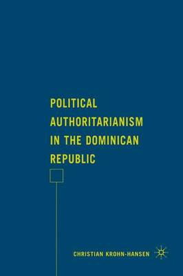 Political Authoritarianism in the Dominican Republic book