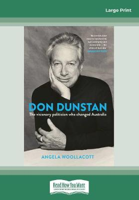 Don Dunstan: The visionary politician who changed Australia by Angela Woollacott