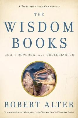 The Wisdom Books by Robert Alter
