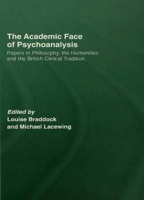 The Academic Face of Psychoanalysis by Louise Braddock