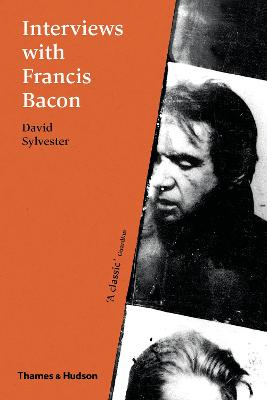 Interviews with Francis Bacon by David Sylvester