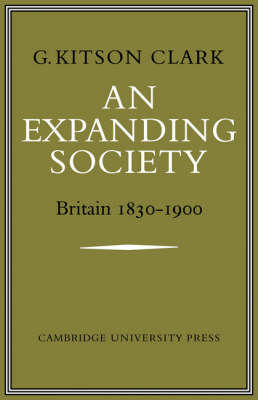 An Expanding Society: Britain 1830-1900 by G. S. R. Kitson-Clark