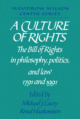 A Culture of Rights by Michael James Lacey