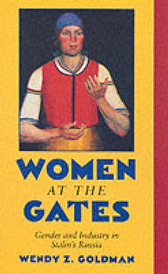 Women at the Gates by Wendy Z. Goldman