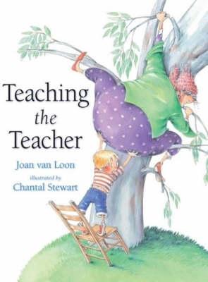 Teaching the Teacher by Joan Van Loon