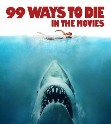 99 Ways to Die in the Movies book