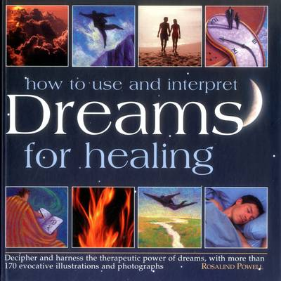 How to Use & Interpret Dreams for Healing book