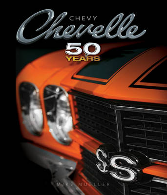 Chevy Chevelle Fifty Years by Mike Mueller