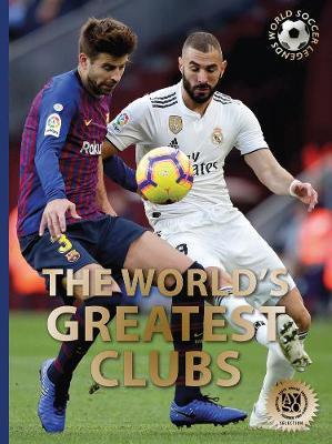 The World's Greatest Clubs by Illugi Joekulsson