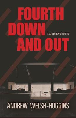 Fourth Down and Out by Andrew Welsh-Huggins
