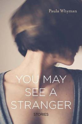 You May See a Stranger by Paula Whyman