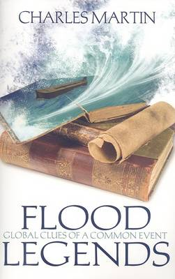 Flood Legends by Charles Martin