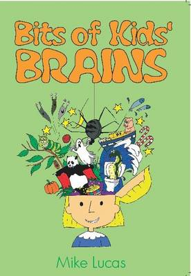 Bits of Kids' Brains by Mike Lucas