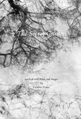 The Secret Garden by Caroline Fraser