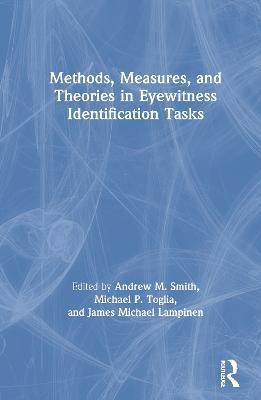 Methods, Measures, and Theories in Eyewitness Identification Tasks book