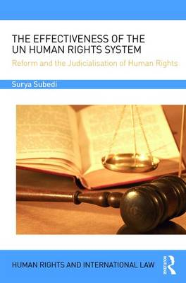 Effectiveness of the UN Human Rights System by Surya P. Subedi, OBE, QC (Hon)