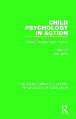 Child Psychology in Action by John Harris
