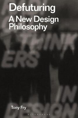 Defuturing: A New Design Philosophy book