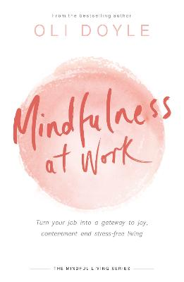 Mindfulness at Work by Oli Doyle
