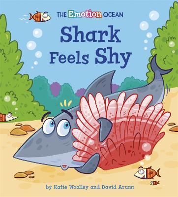 The Emotion Ocean: Shark Feels Shy book