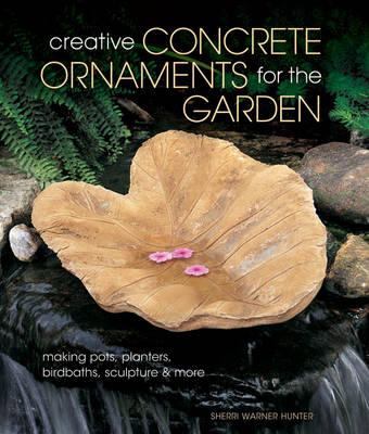 Creative Concrete Ornaments for the Garden by Sherri Warner Hunter