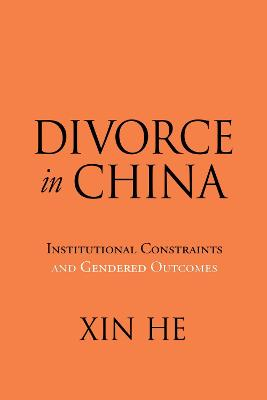 Divorce in China: Institutional Constraints and Gendered Outcomes book