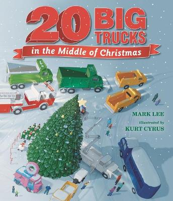 Twenty Big Trucks in the Middle of Christmas book